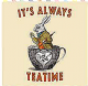 Alice In Wonderland It's Always Teatime drinks mat / coaster (og)